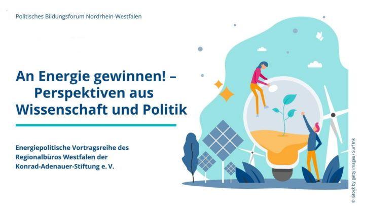 """Series of lectures of the Konrad-Adenauer-Stiftung """"An Energie gewinnen! – Perspektiven aus Wissenschaft und Politik"""""""
